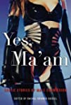 Yes, Ma'am: Erotic Stories of Male Su...