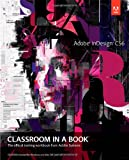 Adobe Creative Team Adobe InDesign CS6 Classroom in a Book (Classroom in a Book (Adobe))