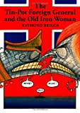 The Tin-pot Foreign General and the Old Iron Woman (0141350989) by Briggs, Raymond