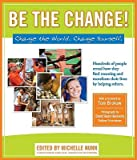 img - for Be the Change!: Change the World. Change Yourself.   [BE THE CHANGE] [Paperback] book / textbook / text book