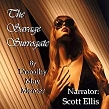 The Savage Surrogate: The Washington McBride Series, Book 3 Audiobook by Dorothy May Mercer Narrated by Scott Ellis