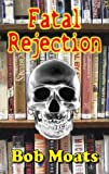 Fatal Rejection (Fatal Series Book 1)