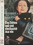 echange, troc Marie-Louise Vidal de Fonseca - Ces bêtes qui ont enchanté ma vie