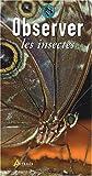 echange, troc Jean-Jacques Bignon - Observer les Insectes