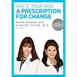 Write Your Skin a Prescription for Change ~ Dr. Kathy Fields