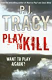 P.J Tracy Play to Kill