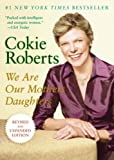 We Are Our Mothers Daughters: Revised and Expanded Edition