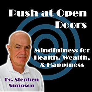 Push at Open Doors: Mindfulness for Success, Health, Wealth, and Happiness | [Stephen Simpson]