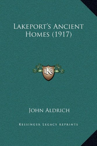 Lakeport's Ancient Homes (1917)