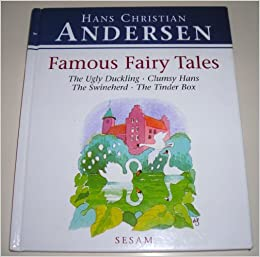 Famous Fairy Tales: The Ugly Duckling, Clumsy Hans, The ...