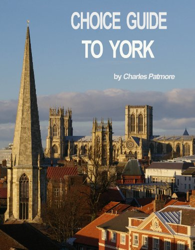 York - Great Britain : 'Choice Guide to York, UK', a 2011 travel guidebook