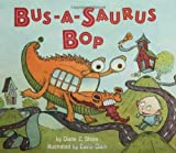 img - for Bus-a-saurus Bop book / textbook / text book