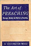 The art of preaching;: Message, method, and motive in preaching
