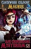 Das Chinesische Mysterium: Clockwork Cologne (Magnus 2)