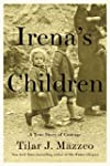 Irena's Children: The Extraordinary S...