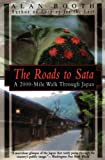 The Roads to Sata: A 2000-Mile Walk Through Japan (1568361874) by Booth, Alan