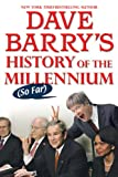 Dave Barry's History of the Millennium (So Far) (0425221652) by Barry, Dave
