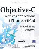 Objective-C - Créez vos applications iPhone et iPad (Mac 0S, Linux, Windows)