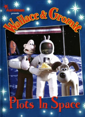 Wallace & Gromit: Plots in Space (Wallace and Gromit)