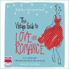 The Vintage Guide to Love and Romance (       UNABRIDGED) by Kirsty Greenwood Narrated by Chloe Massey
