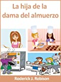 img - for La hija de la dama del almuerzo (Spanish Edition) book / textbook / text book