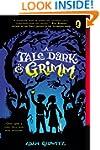 A Tale Dark and Grimm (A Tale Dark &...