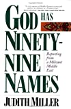 God Has Ninety-Nine Names: Reporting from a Militant Middle East (0684832283) by Miller, Judith