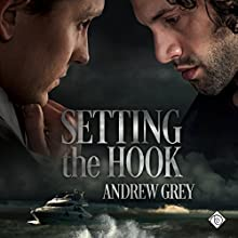 Setting the Hook Audiobook by Andrew Grey Narrated by Greg Tremblay