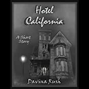 Hotel California: A Short Story   [Davina Rush]