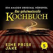 Eine Prise Jake (Das geheimnisvolle Kochbuch 5) | Barbara van den Speulhof
