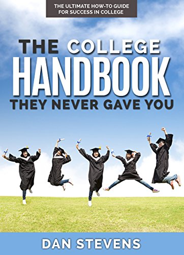 the-college-handbook-they-never-gave-you-the-ultimate-how-to-guide-for-success-in-college-the-studen