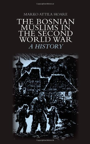 the-bosnian-muslims-in-the-second-world-war-a-history-by-marko-attila-hoare-2013-hardcover