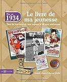 echange, troc Armelle LEROY, Laurent CHOLLET - 1934, Le Livre de ma jeunesse