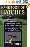 Handbook Of Hatches: Introductory Guide to the Foods Trout Eat & the Most Effective Flies to Match Them