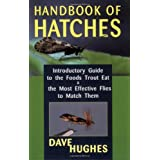 Handbook Of Hatches: Introductory Guide to the Foods Trout Eat & the Most Effective Flies to Match Them ~ Dave Hughes