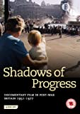 Shadows of Progress: Documentary films in post-war Britain 1951-1977 [DVD]