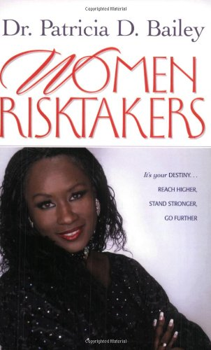 Women Risktakers: It's Your Destiny... Reach Higher, Stand Stronger, Go Further (Life Purpose)