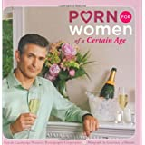 Porn for Women of a Certain Ageby Cambridge Women's...