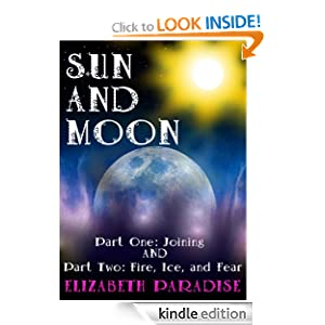 SUN AND MOON Parts 1 &amp; 2 Joining and Fire, Ice, and Fear (YA, Fantasy, Romance) FREE eBook