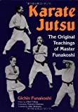 Karate Jutsu: The Original Teachings of Gichin Funakoshi Gichin Funakoshi