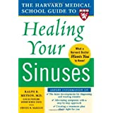 Harvard Medical School Guide to Healing Your Sinuses (Harvard Medical School Guides)by Ralph Metson