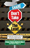 img - for Share, Don't Take the Lead (Hc) book / textbook / text book