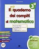 Il mio quaderno dei compiti di matematica. Per la 3ª classe elementare. Con espansione online
