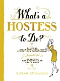 Whats a Hostess to Do? (Whats a... to Do?)