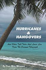 Hurricanes & Hangovers: and other tall tales and loose lies from the coconut telegraph by Dear Miss Mermaid (2008)