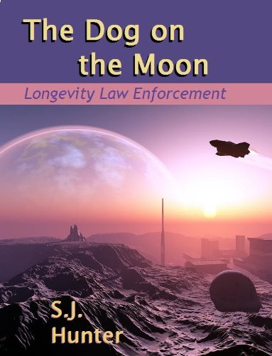 S.J. Hunter - The Dog on the Moon (Longevity Law Enforcement)