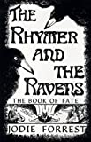 img - for The Rhymer and the Ravens: The Book of Fate by Forrest, Jodie (1995) Paperback book / textbook / text book