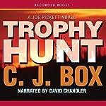 Trophy Hunt: A Joe Pickett Novel   C. J. Box