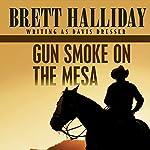 Gun Smoke on the Mesa | Brett Halliday
