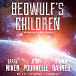 Beowulf's Children (       UNABRIDGED) by Larry Niven, Jerry Pournelle, Steven Barnes Narrated by Tom Weiner